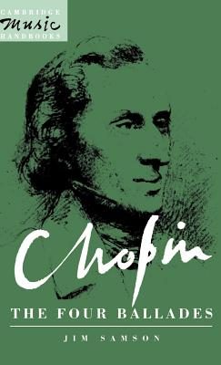 Chopin: The Four Ballades - Samson, Jim, and Rushton, Julian (Editor)