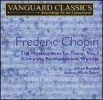 Chopin: The Masterpieces for Piano, Vol. 1