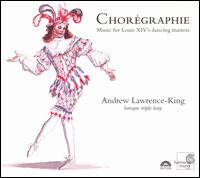 Chorégraphie: Music for Louis XIV's dancing masters -