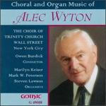 Choral and Organ Music of Alec Wyton