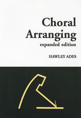 Choral Arranging - Ades, Hawley