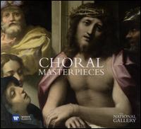 Choral Masterpieces - Academy of Ancient Music; Academy of St. Martin-in-the-Fields; Ambrosian Singers; Charles Brett (alto);...