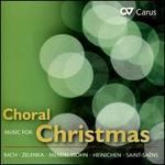 Choral Music for Christmas: J.S. Bach, Zelenka, Mendelssohn, Reger, Saint-Saëns