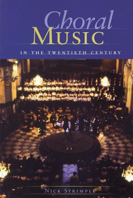 Choral Music in the Twentieth Century - Strimple, Nick