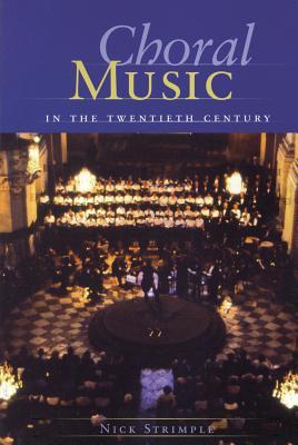 Choral Music in the Twentieth Century - Strimple, Nick