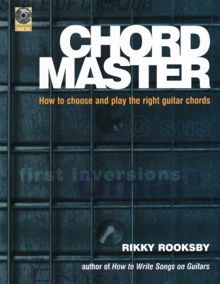Chord Master: How to Choose and Play the Right Guitar Chords - Rooksby, Rikky