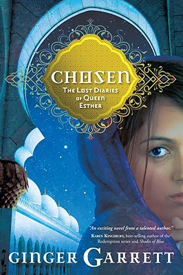 Chosen: The Lost Diaries of Queen Esther - Garrett, Ginger