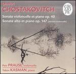 Chostakovitch: Sonata violoncelle et piano, Op. 40; Sonate alto et piano, Op. 147