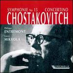 Chostakovitch: Symphonie No. 15; Concertino