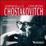 Chostakovitch: Symphonie No. 15; Concertino