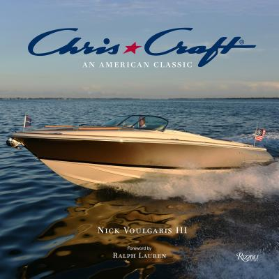 Chris-Craft Boats: An American Classic - Voulgaris, Nick, and Chris-Craft Boats (Contributions by), and Lauren, Ralph (Foreword by)