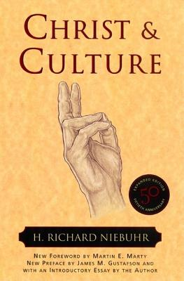 Christ and Culture - Niebuhr, H Richard, and Marty, Martin E (Foreword by), and Gustafson, James (Preface by)