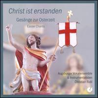Christ Ist Erstanden: Gesänge zur Osterzeit - Augsburger Vokalensemble; Christian Ridil (conductor)