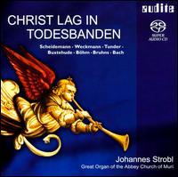 Christ lag in Todesbanden [SACD Hybrid] - Johannes Strobl (organ)