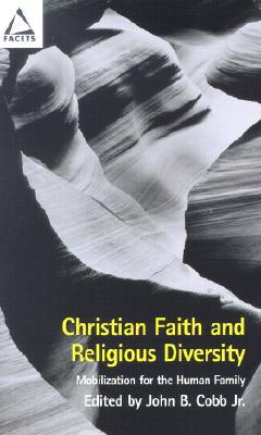 Christian Faith and Religious Diversity: Mobilization for the Human Family - Cobb, John B, Jr. (Editor), and Mobilization for the Human Family