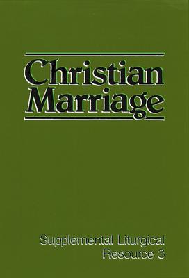 Christian Marriage: The Worship of God - Westminster John Knox Press
