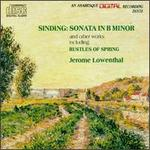 Christian Sinding: Sonata in B Minor; Rustles of Spring; and other works