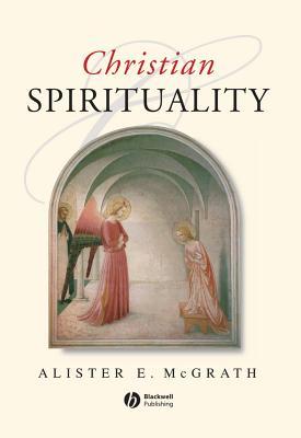 Christian Spirituality - McGrath, Alister E, Professor