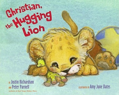 Christian, the Hugging Lion - Richardson, Justin, and Parnell, Peter