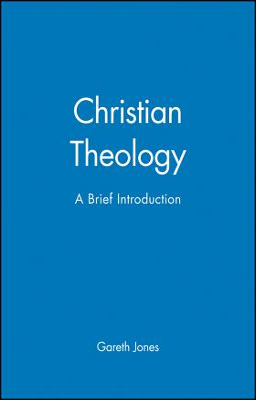 Christian Theology: A Brief Introduction - Jones, Gareth