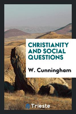 Christianity and Social Questions - Cunningham, W