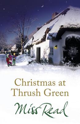 Christmas at Thrush Green - Read, Miss
