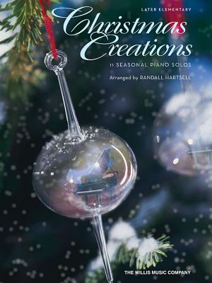 Christmas Creations: 11 Seasonal Piano Solos - Hal Leonard Corp (Creator)