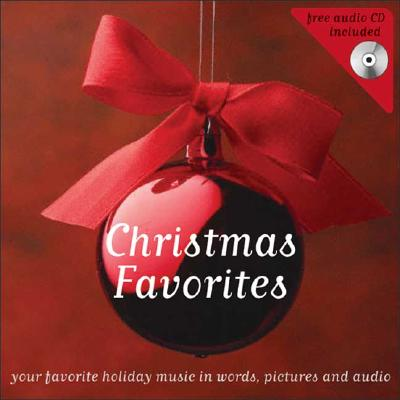 Christmas Favorites: Your Favorite Holiday Music in Words, Pictures, and Audio - Sourcebook MediaFusion (Creator)