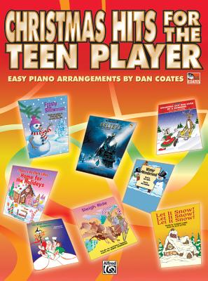 Christmas Hits for the Teen Player: Easy Piano - Coates, Dan