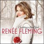 Christmas in New York - Renée Fleming