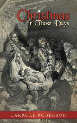 Christmas in Those Days - Roberson, Carroll