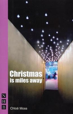 Christmas Is Miles Away - Moss, Chloe