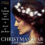 Christmas Star: Carols for the Christmas Season - John Rutter/Cambridge Singers/Cambridge Orchestra