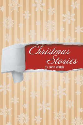Christmas Stories - Walsh, John