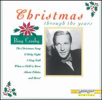 Christmas Through the Years - Bing Crosby
