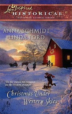 Christmas Under Western Skies: An Anthology - Schmidt, Anna, and Ford, Linda
