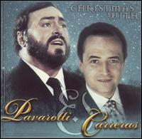 Christmas with Luciano Pavarotti & Jose Carreras [#1] - Luciano Pavarotti & Jose Carreras