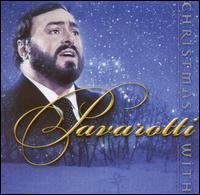 Christmas with Luciano Pavarotti - Luciano Pavarotti