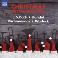 Christmas With Septura - Alan Thomas (trumpet); Daniel West (trombone); Huw Morgan (trumpet); Matthew Knight (euphonium); Septura (brass ensemble)