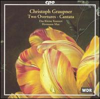 Christoph Graupner: Two Overtures; Cantata - Barbara Schlick (soprano); Das kleine Konzert; Hein Meens (tenor); Stephen Varcoe (bass);...