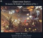 Christopher Simpson: The Seasons, the Months and Other Divisions of Time, Vol. 1