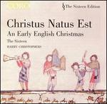 Christus Natus Est: An Early English Christmas
