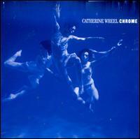 Chrome - Catherine Wheel