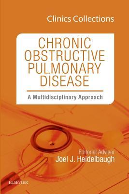 Chronic Obstructive Pulmonary Disease: A Multidisciplinary Approach, 1e (Clinics Collections) - Heidelbaugh, Joel J., M.D.