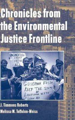 Chronicles from the Environmental Justice Frontline - Roberts, J Timmons