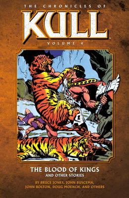 Chronicles Of Kull Volume 4: The Blood Of Kings And Other Stories - Zelenetz, Alan