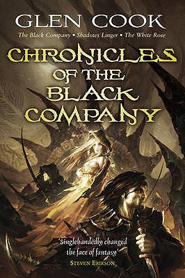 Chronicles of the Black Company: The Black Company - Shadows Linger - The White Rose - Cook, Glen