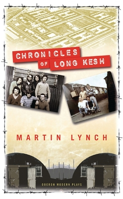 Chronicles of the Long Kesh - Lynch, Martin, and Grimes, Conor