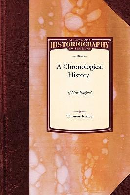 Chronological History of New-England - Thomas Prince, Prince, and Prince, Thomas