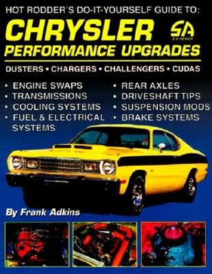 Chrysler Performance Upgrades: Hot Rodder's Do-it-yourself Guide - Adkins, Frank